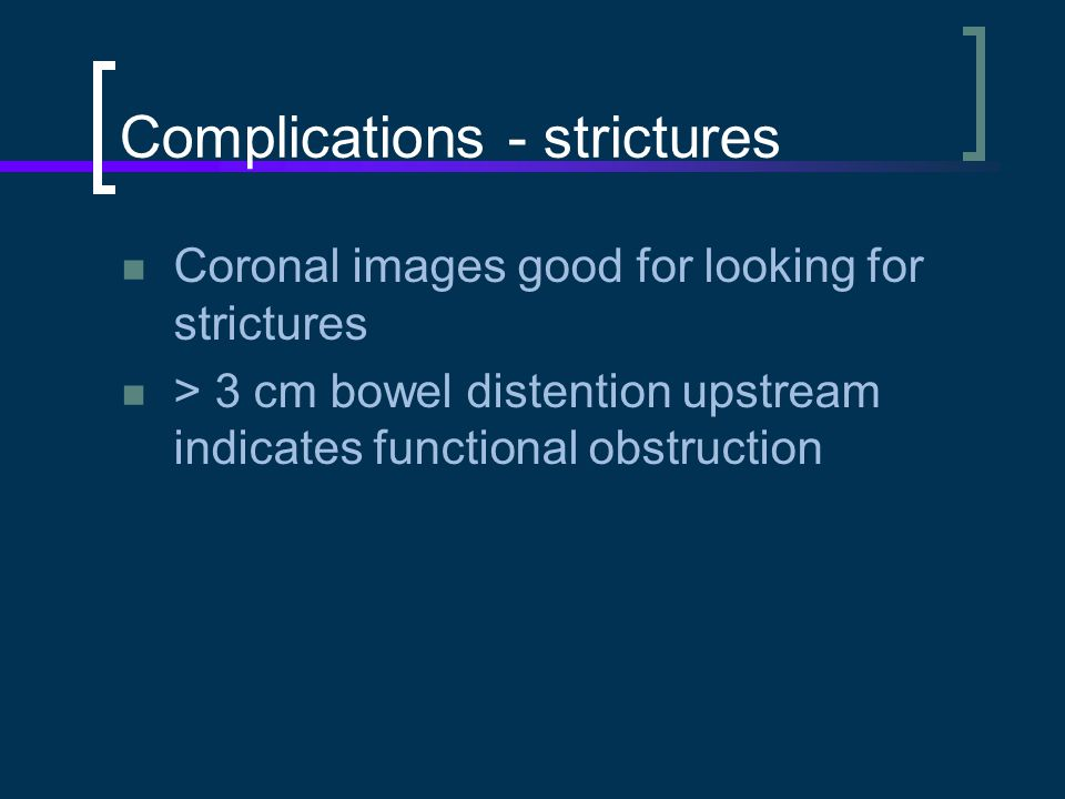 Complications - strictures