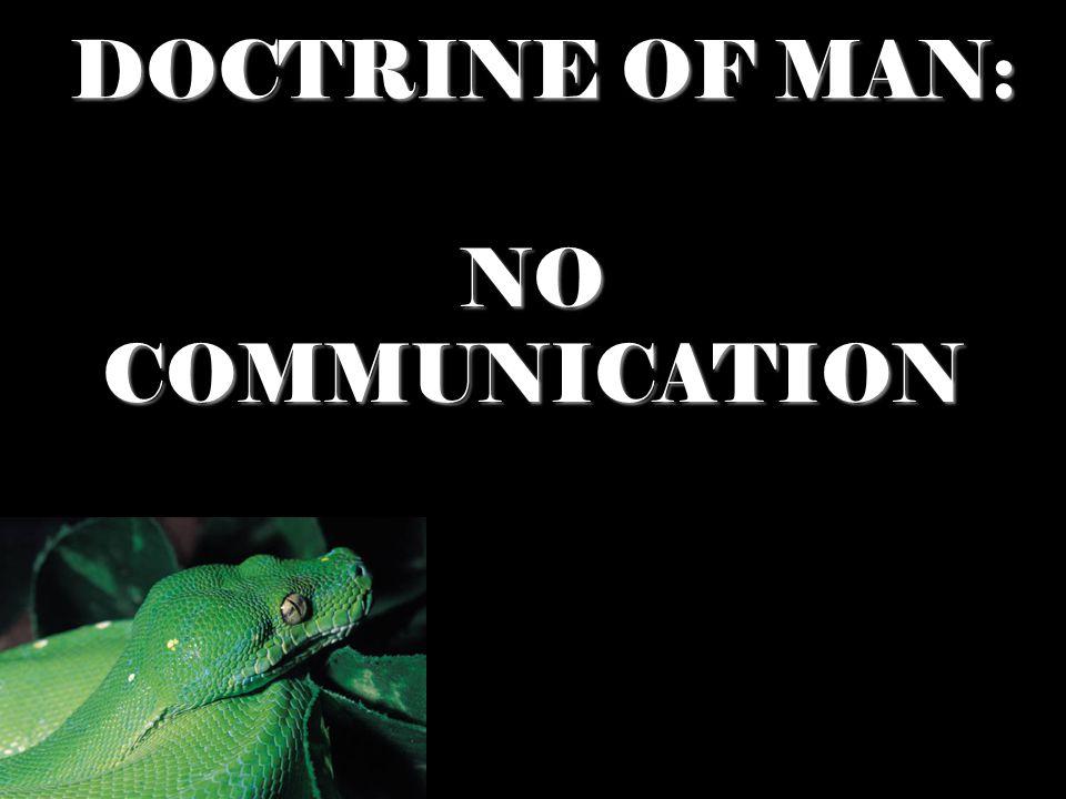 DOCTRINE OF MAN: NO COMMUNICATION