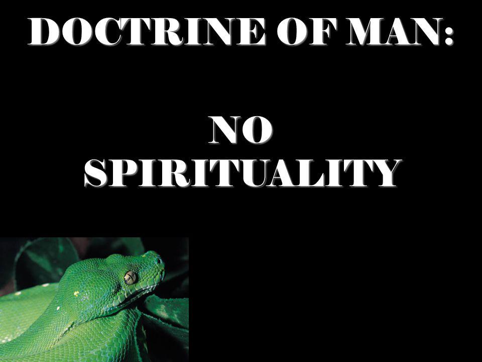 DOCTRINE OF MAN: NO SPIRITUALITY
