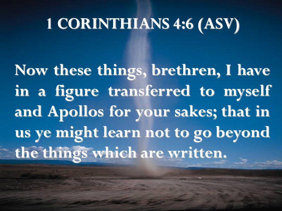 1 CORINTHIANS 4:6 (ASV)