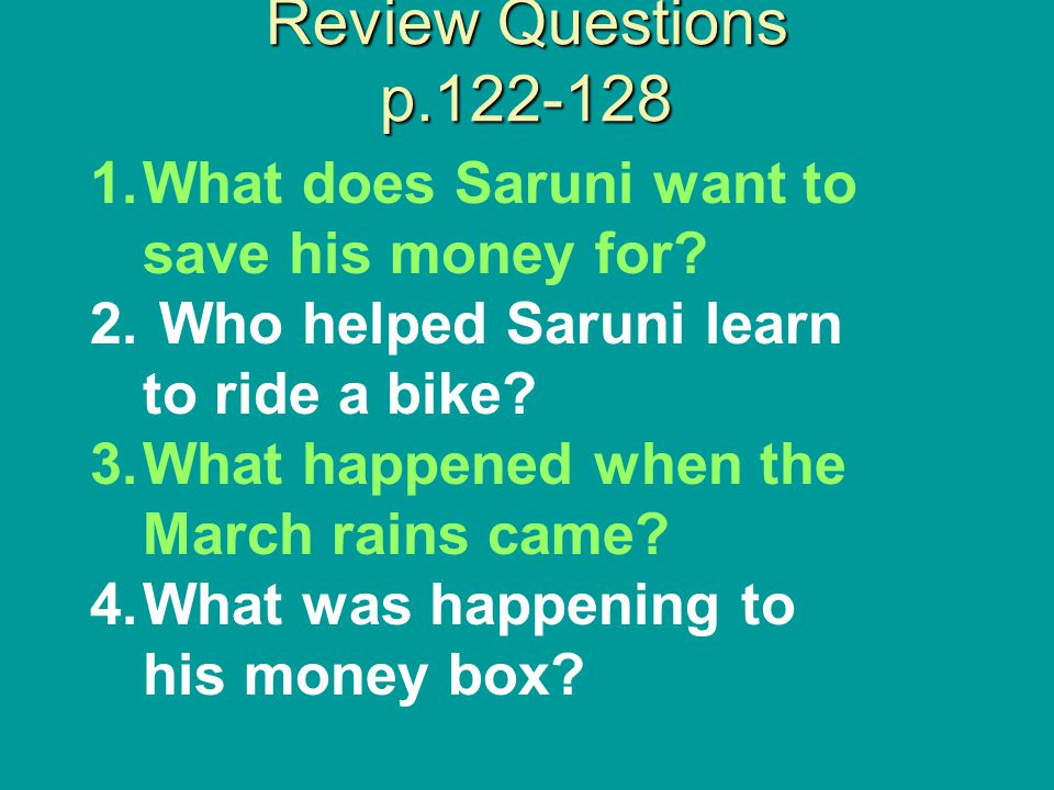 Review Questions p.122-128 What does Saruni want to save his money for Who helped Saruni learn to ride a bike