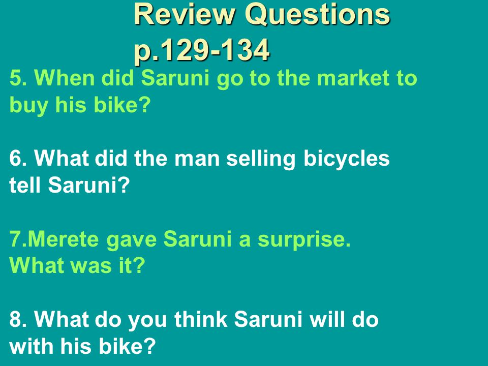 Review Questions p.129-134 5. When did Saruni go to the market to