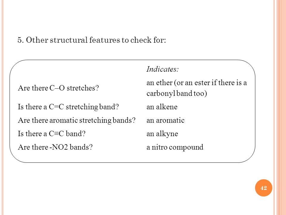 5. Other structural features to check for: