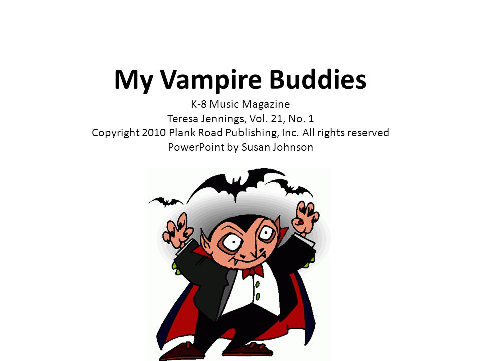 My Vampire Buddies K-8 Music Magazine Teresa Jennings, Vol. 21, No