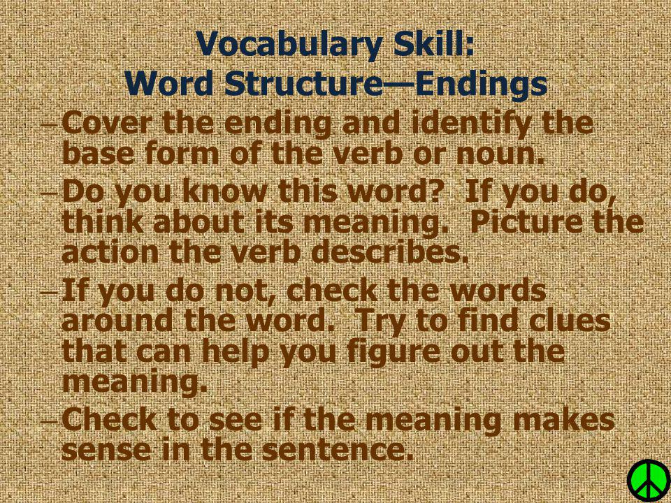 Vocabulary Skill: Word Structure—Endings