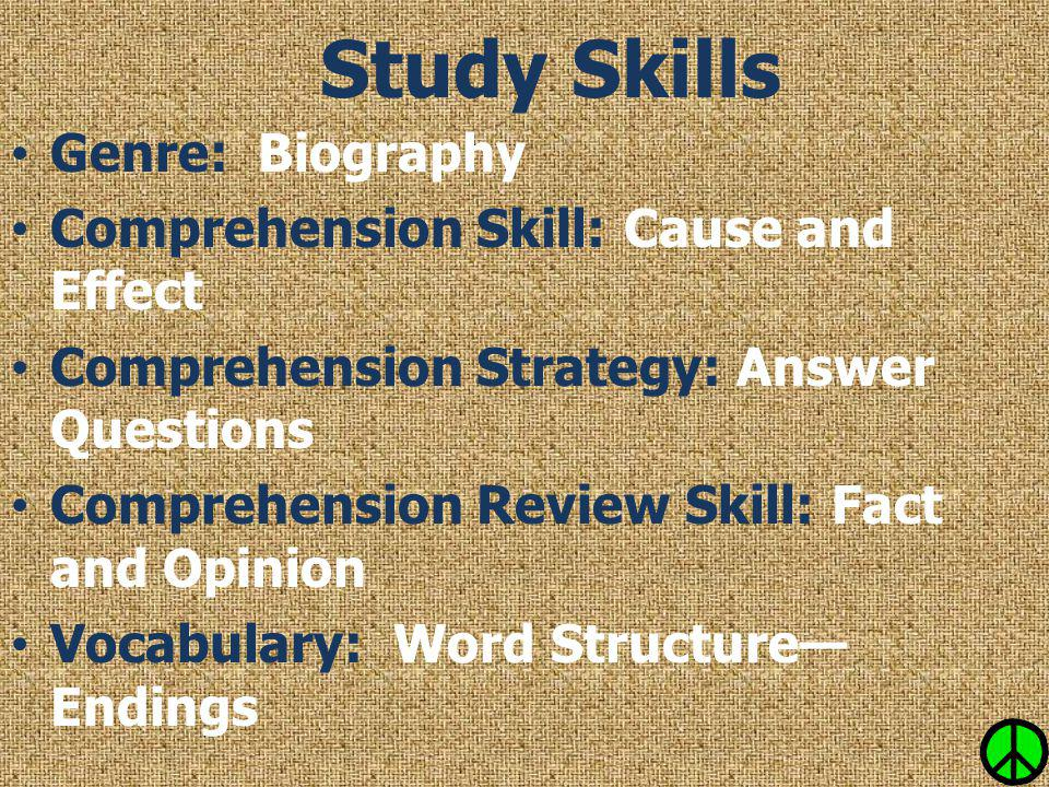 Study Skills Genre: Biography Comprehension Skill: Cause and Effect