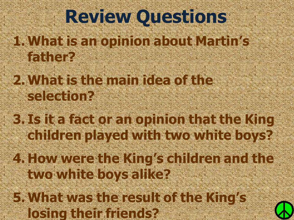 Review Questions What is an opinion about Martin's father