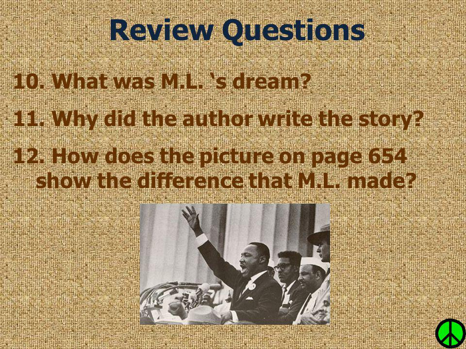 Review Questions 10. What was M.L. 's dream