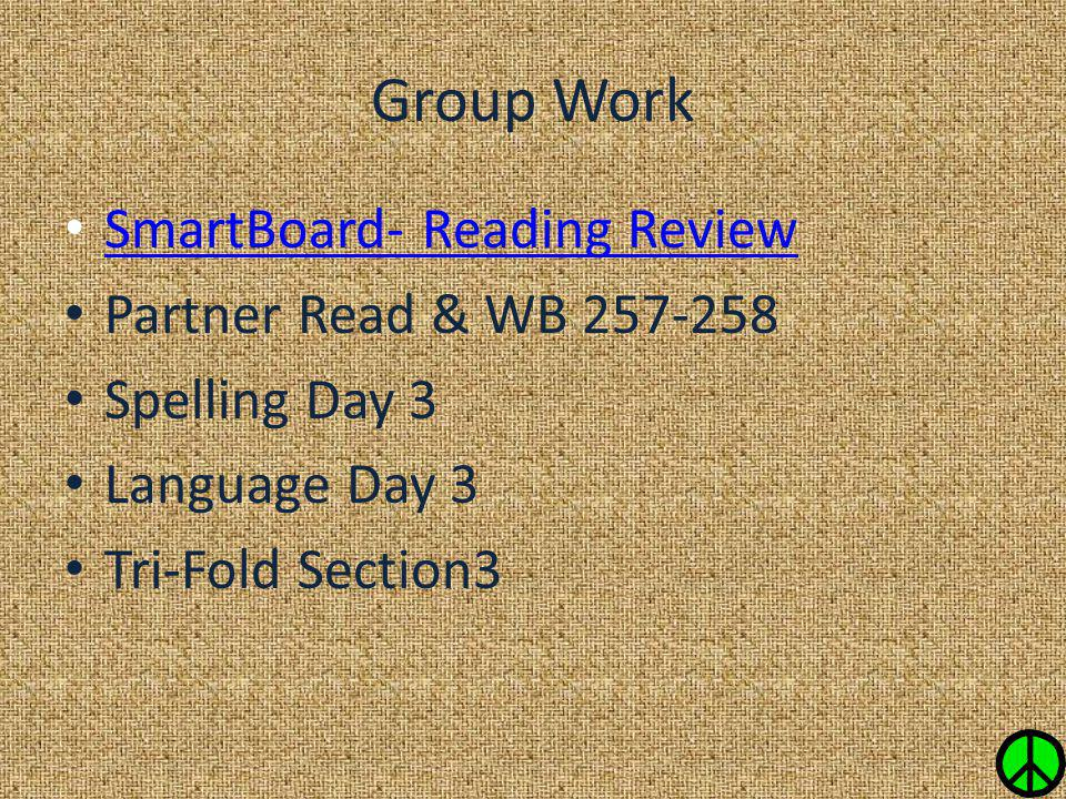 Group Work SmartBoard- Reading Review Partner Read & WB 257-258