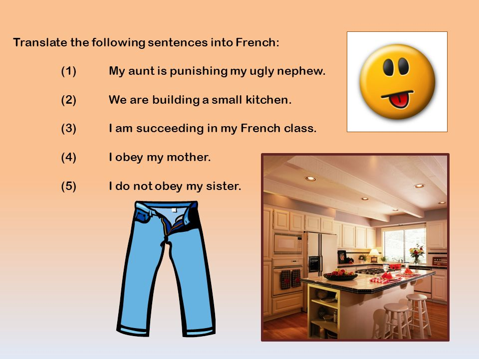 Translate the following sentences into French:
