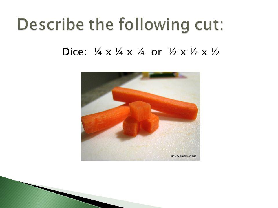 Describe the following cut: