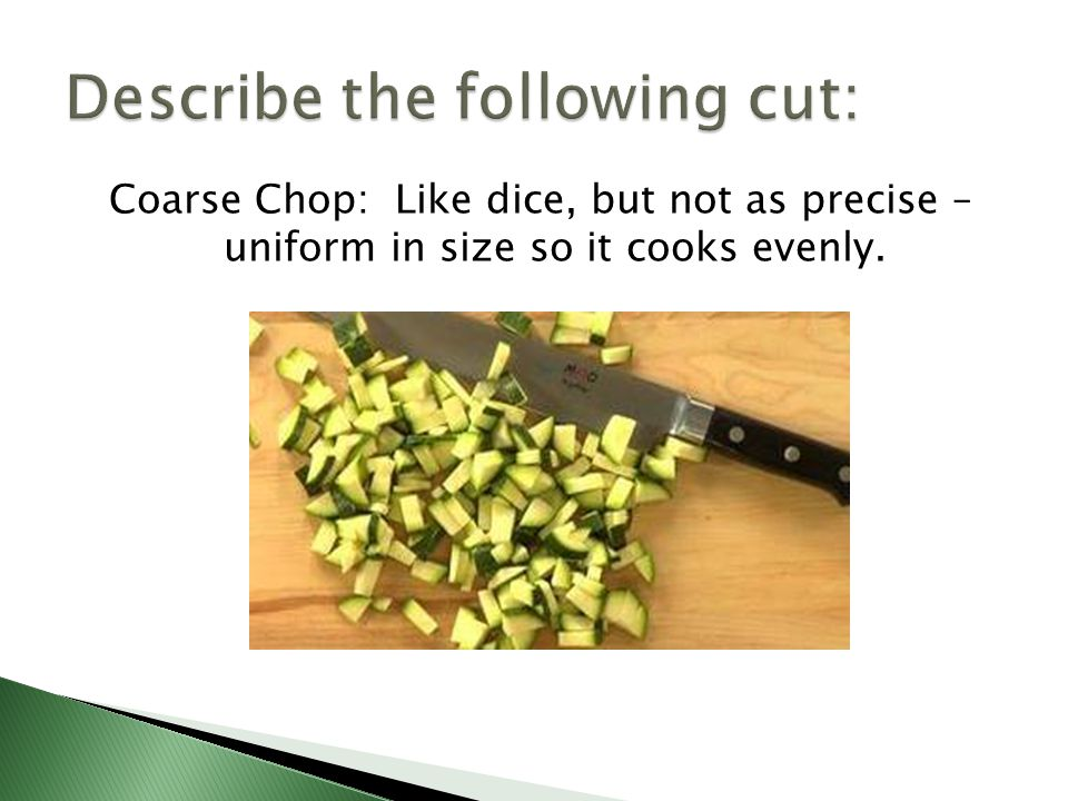 Describe the following cut: