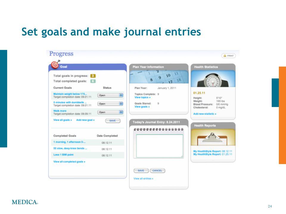 Set goals and make journal entries