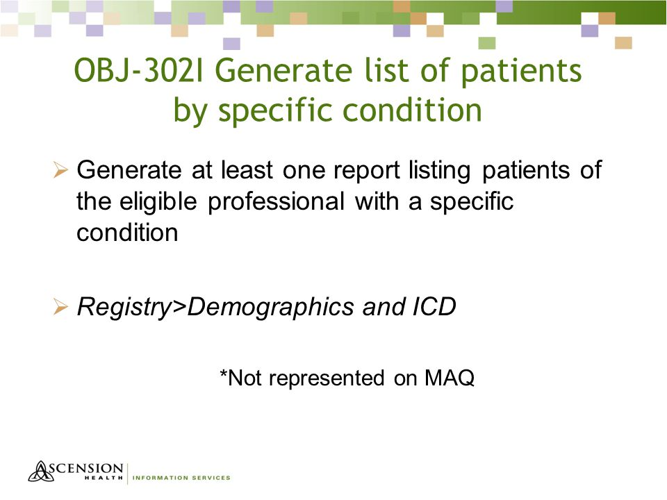 OBJ-302I Generate list of patients by specific condition