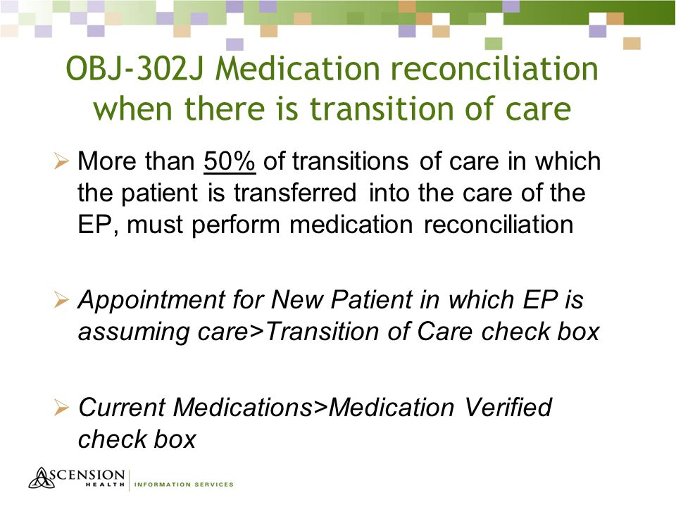 OBJ-302J Medication reconciliation when there is transition of care