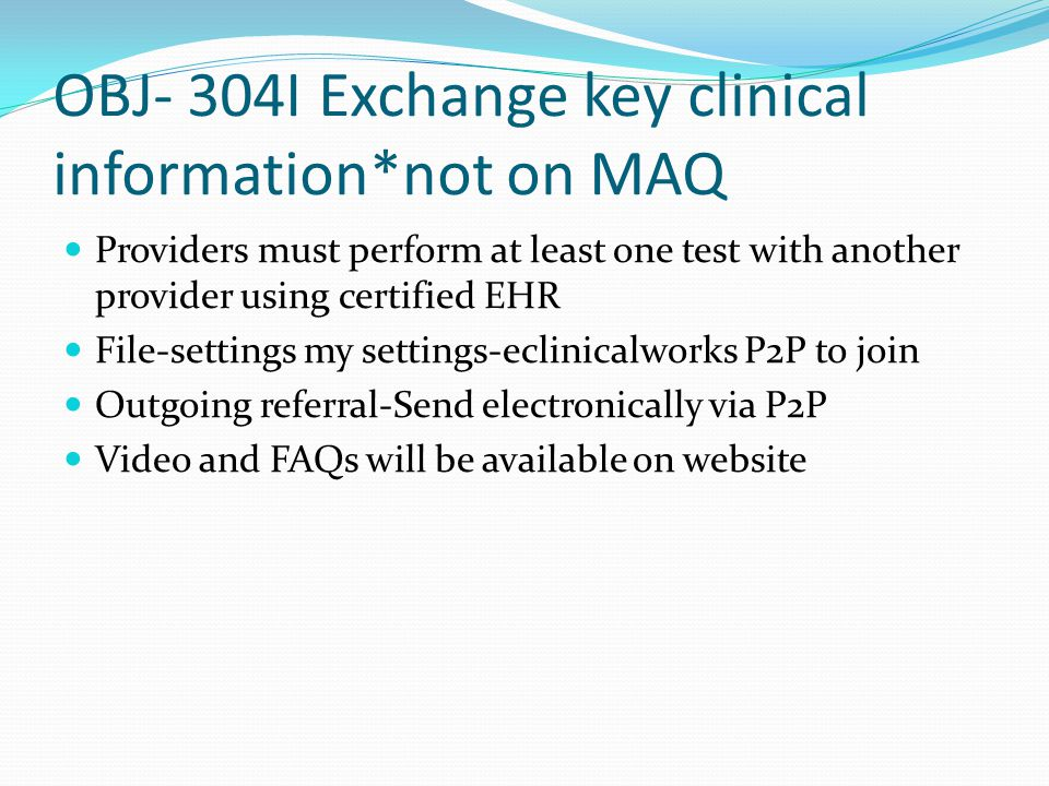 OBJ- 304I Exchange key clinical information*not on MAQ