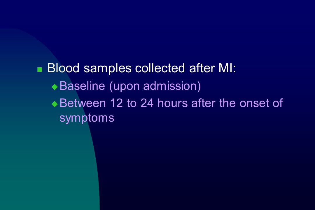 Blood samples collected after MI:
