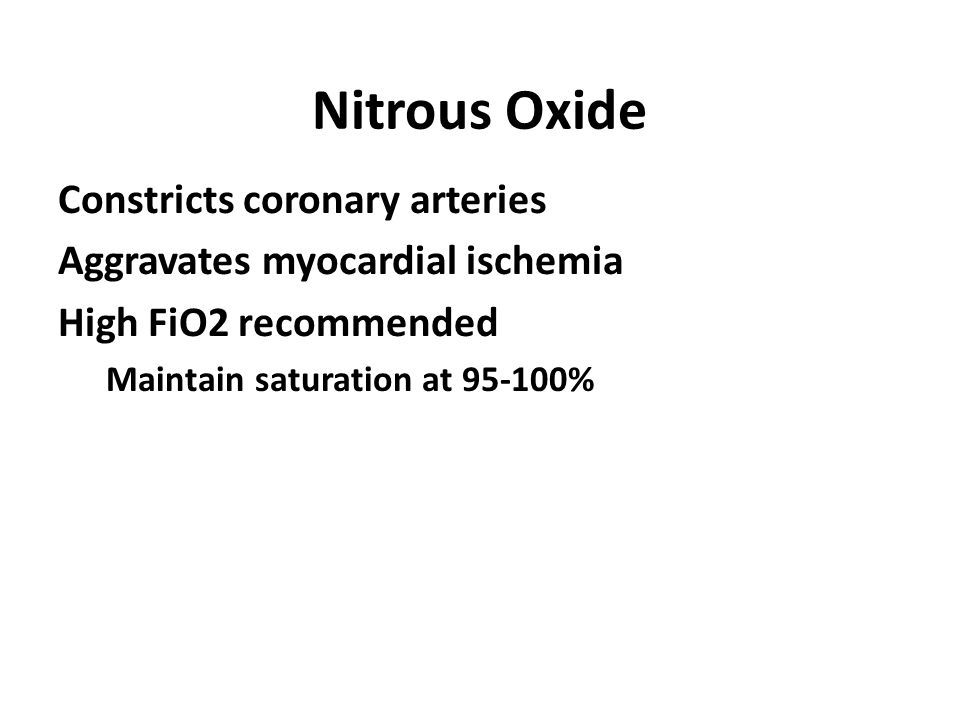 Nitrous Oxide Constricts coronary arteries