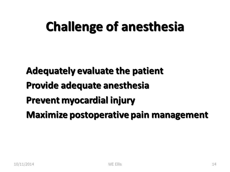 Challenge of anesthesia