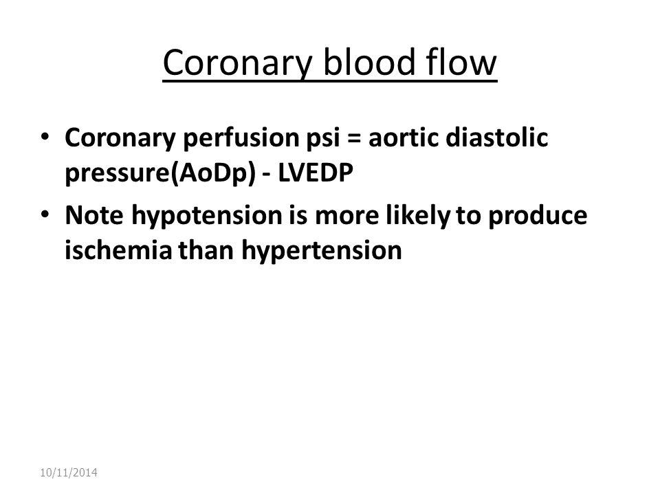 Coronary blood flow Coronary perfusion psi = aortic diastolic pressure(AoDp) - LVEDP.