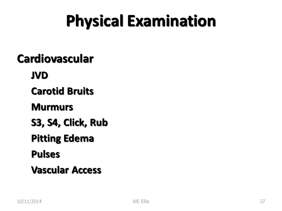 Physical Examination Cardiovascular JVD Carotid Bruits Murmurs