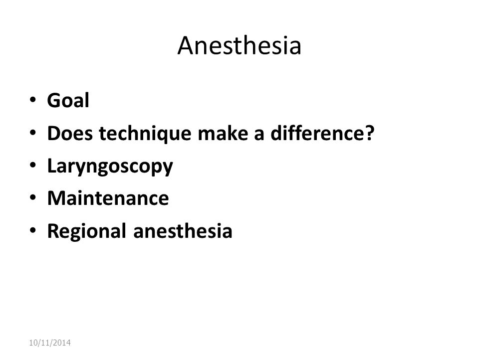 Anesthesia Goal Does technique make a difference Laryngoscopy