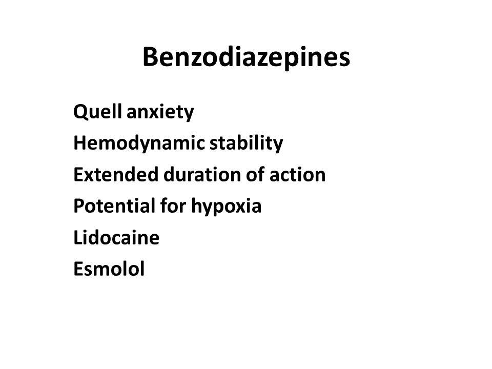 Benzodiazepines Quell anxiety Hemodynamic stability