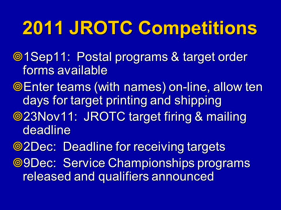 2011 JROTC Competitions 1Sep11: Postal programs & target order forms available.