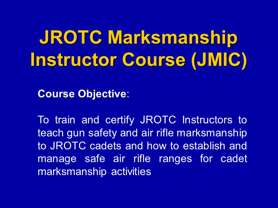 JROTC Marksmanship Instructor Course (JMIC)