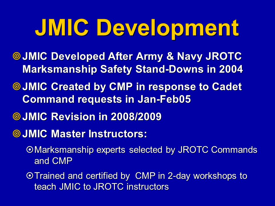 JMIC Development JMIC Developed After Army & Navy JROTC Marksmanship Safety Stand-Downs in 2004.