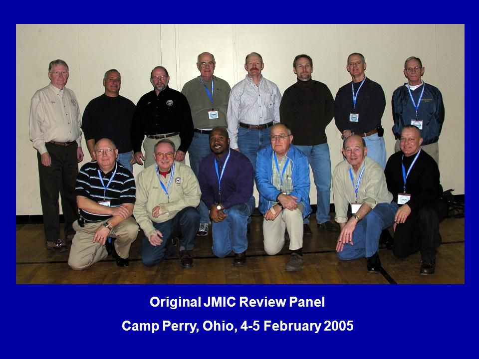 Original JMIC Review Panel Camp Perry, Ohio, 4-5 February 2005
