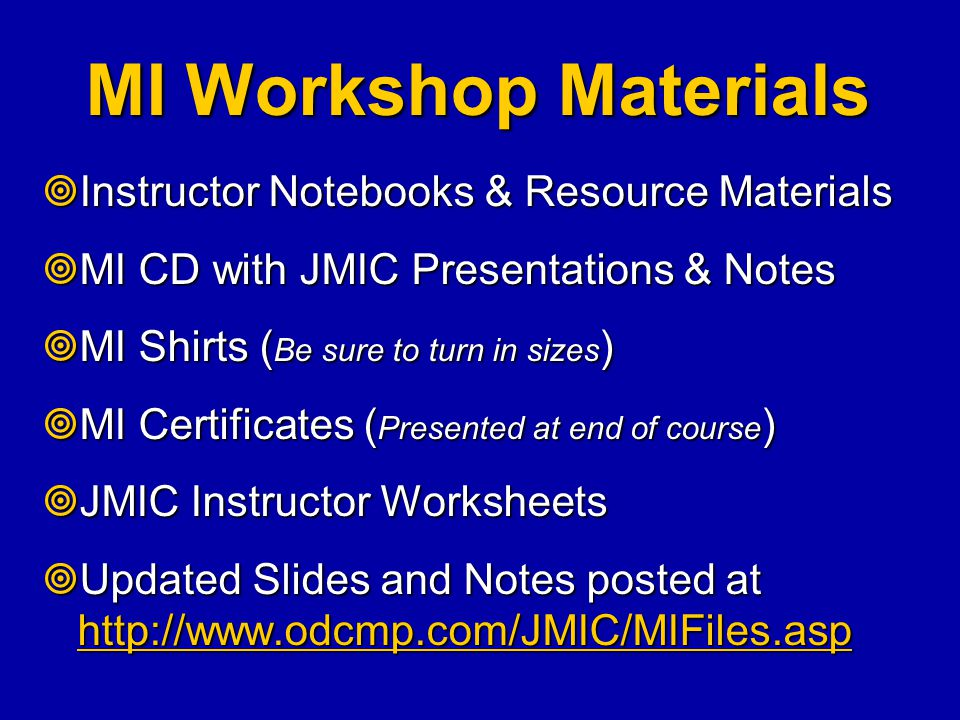 MI Workshop Materials Instructor Notebooks & Resource Materials