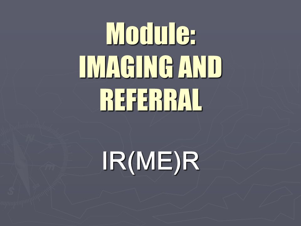 Module: IMAGING AND REFERRAL