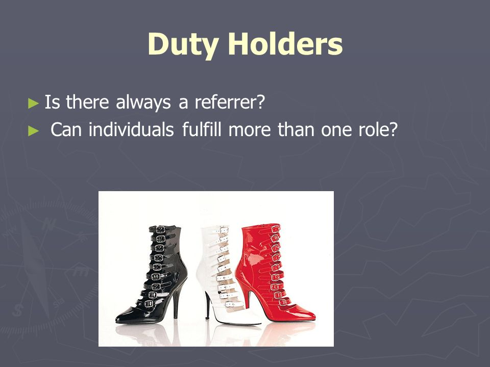 Duty Holders Is there always a referrer