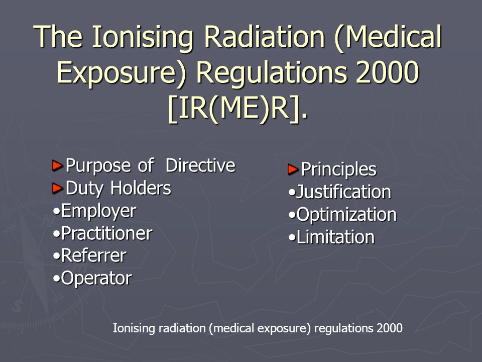 The Ionising Radiation (Medical Exposure) Regulations 2000 [IR(ME)R].