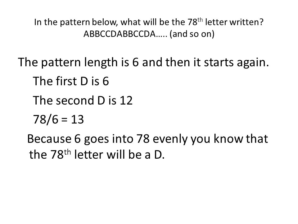 In the pattern below, what will be the 78th letter written