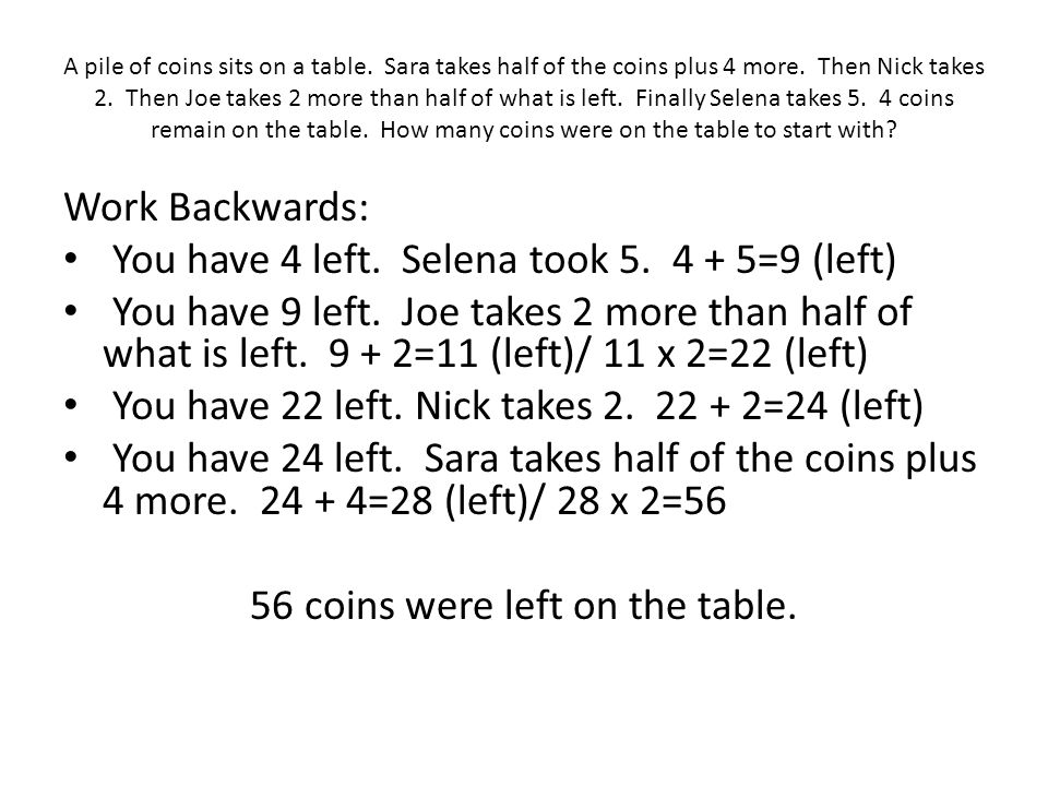 56 coins were left on the table.