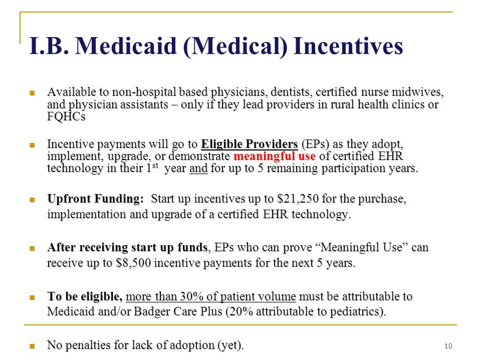I.B. Medicaid (Medical) Incentives