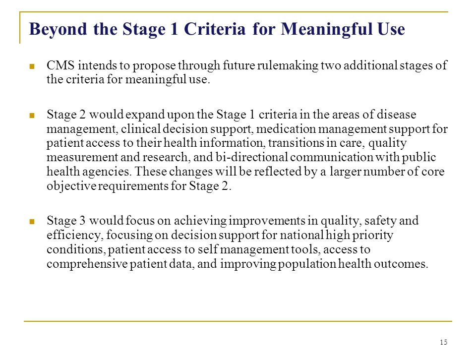 Beyond the Stage 1 Criteria for Meaningful Use