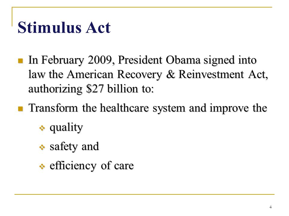 Stimulus Act In February 2009, President Obama signed into law the American Recovery & Reinvestment Act, authorizing $27 billion to: