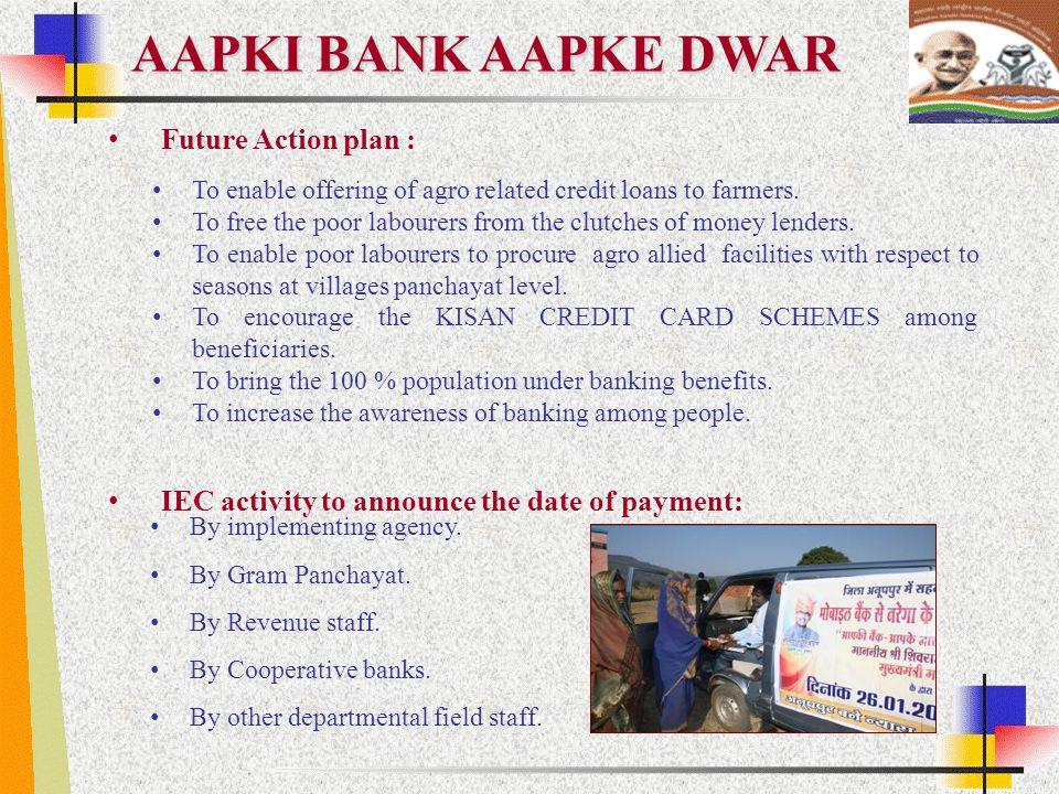 AAPKI BANK AAPKE DWAR Future Action plan :