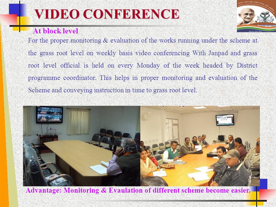 Advantage: Monitoring & Evaulation of different scheme become easier.