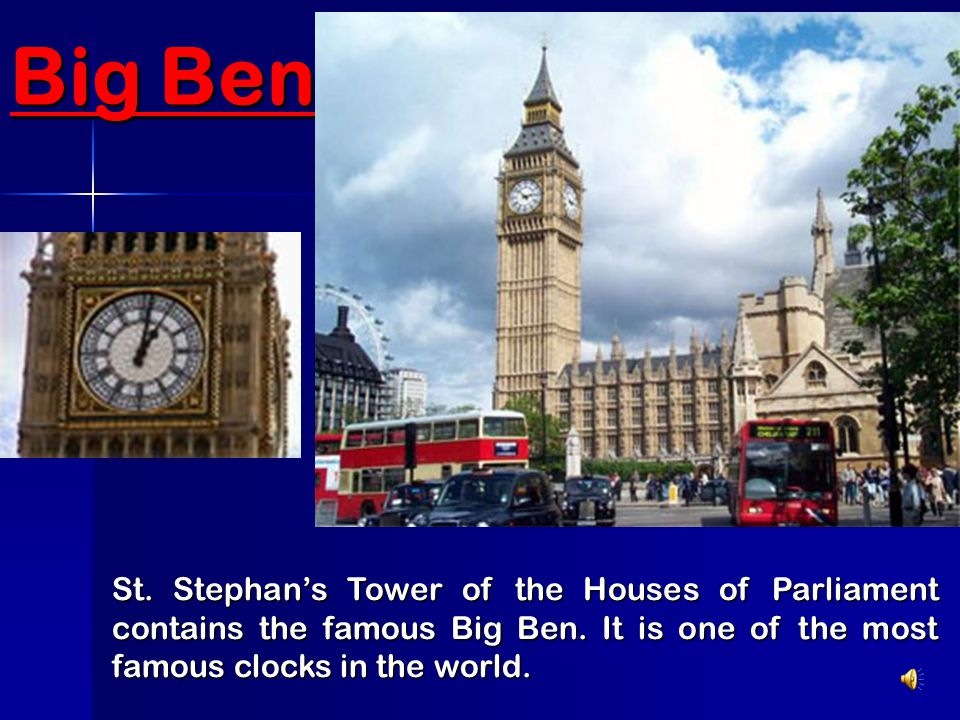 Big Ben St. Stephan's Tower of the Houses of Parliament contains the famous Big Ben.