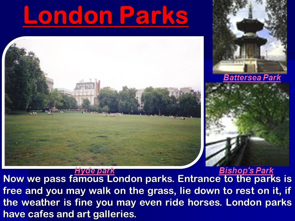 London Parks Battersea Park. Hyde park. Bishop s Park.