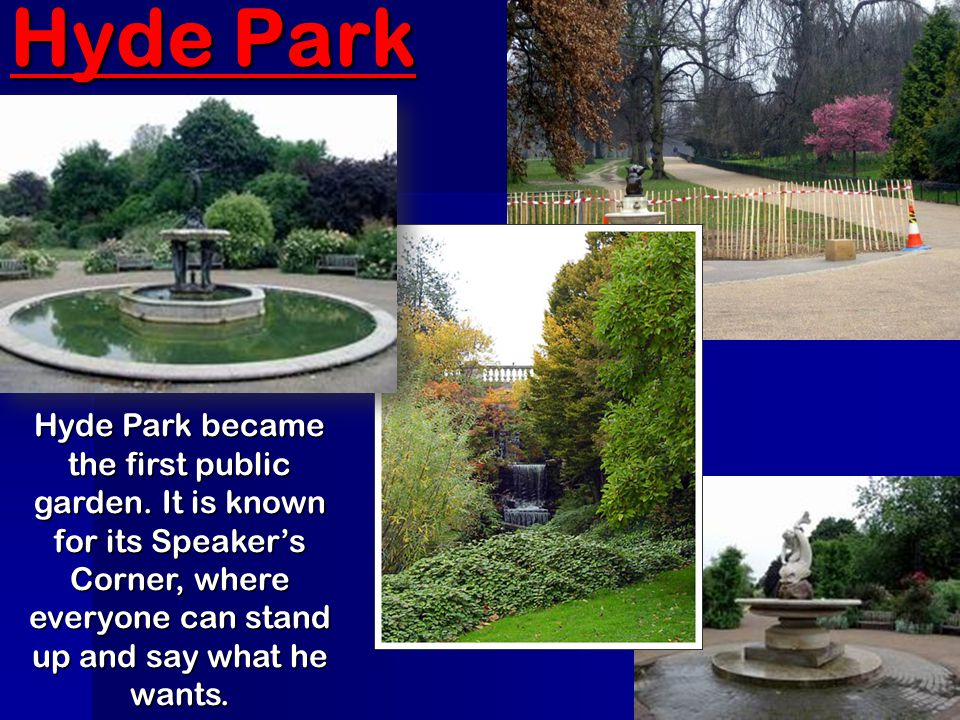Hyde Park Hyde Park became the first public garden.
