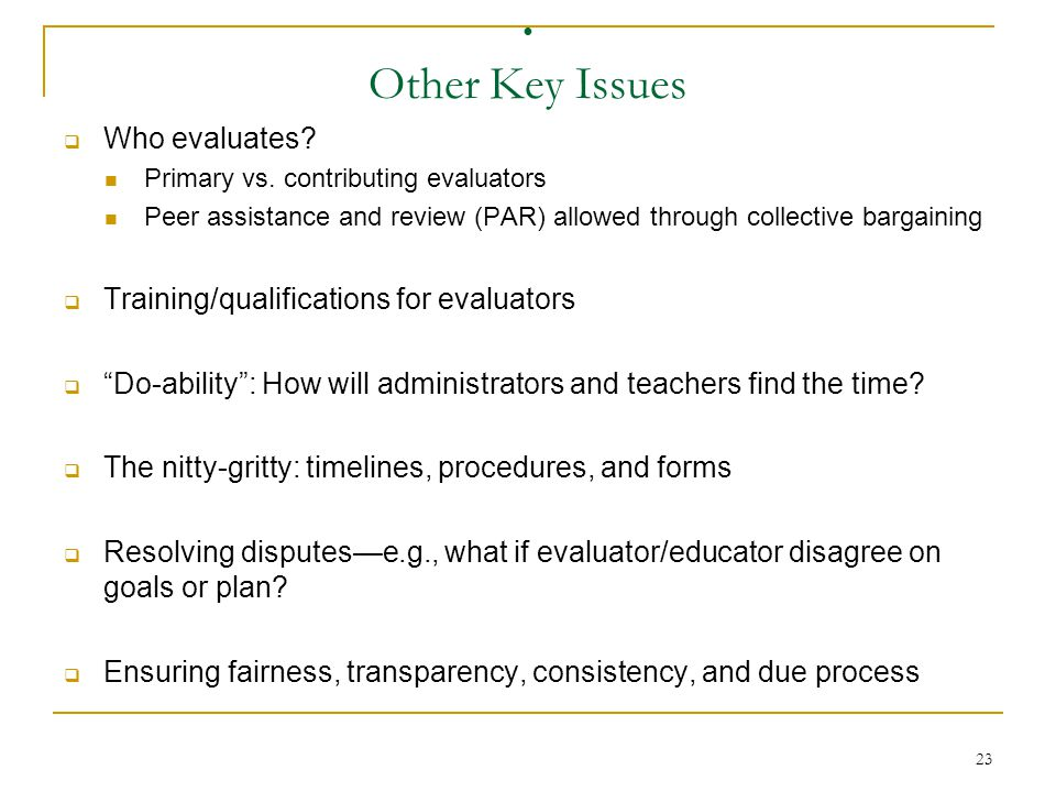 Other Key Issues Who evaluates Training/qualifications for evaluators