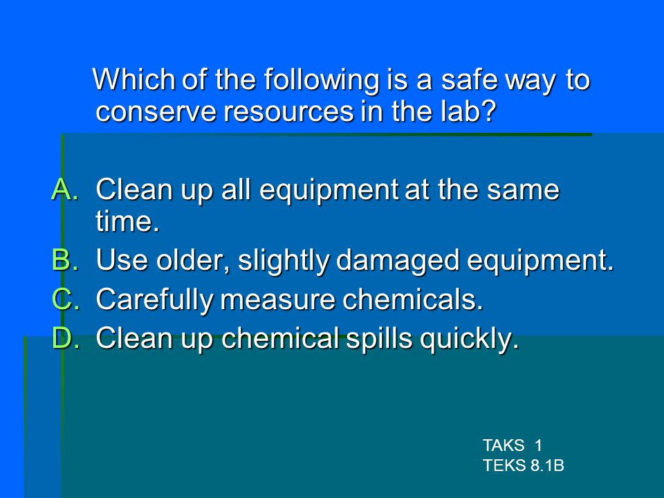 Which of the following is a safe way to conserve resources in the lab