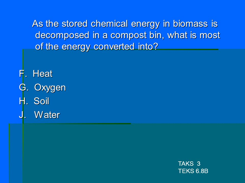 As the stored chemical energy in biomass is decomposed in a compost bin, what is most of the energy converted into
