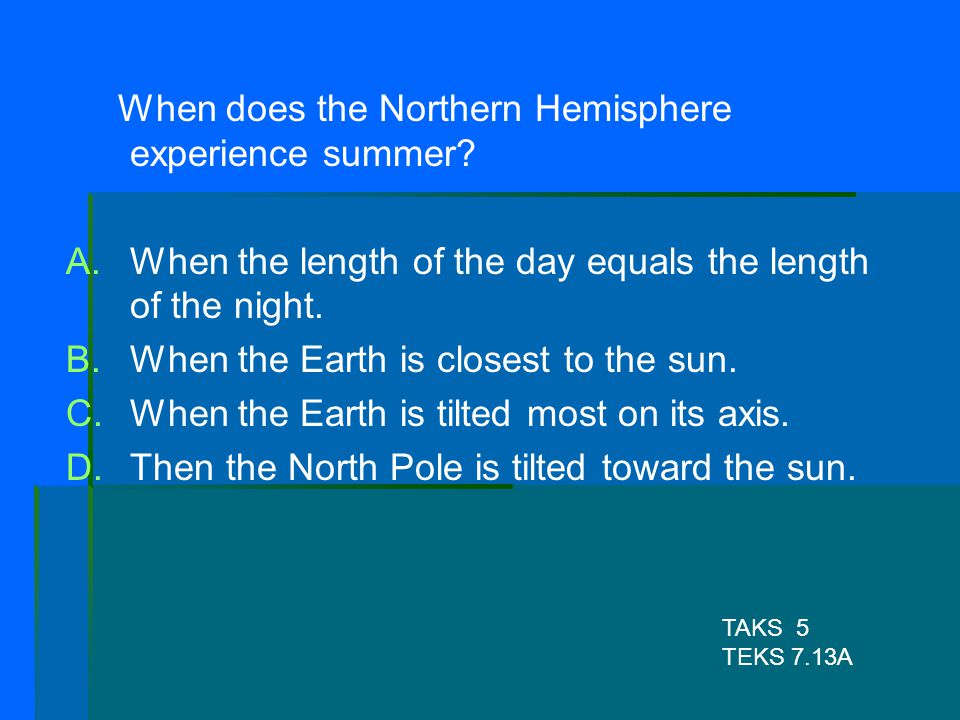 When does the Northern Hemisphere experience summer