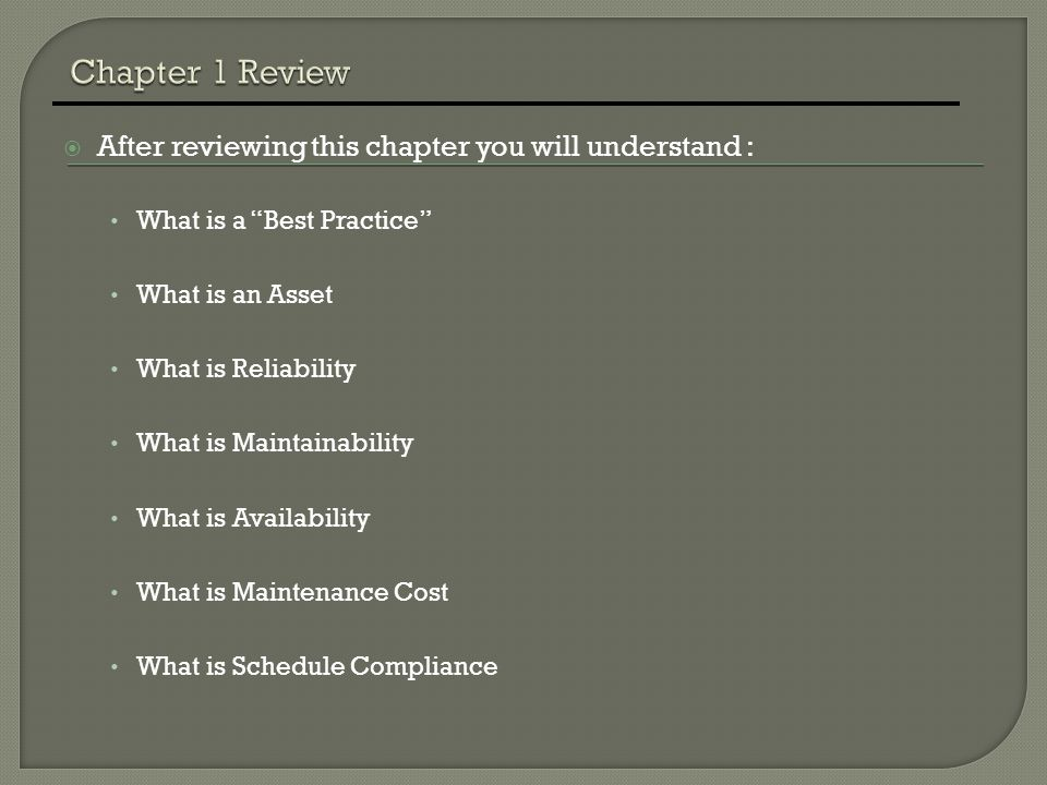 Chapter 1 Review After reviewing this chapter you will understand :